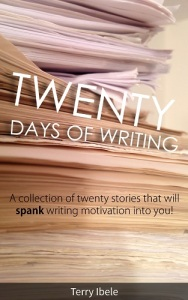 Twenty Days of Writing
