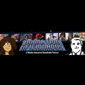 Animation Podcast Animation Aficionados