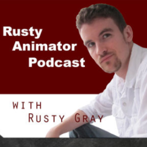 Animation Podcast Rusty Animator Podcast